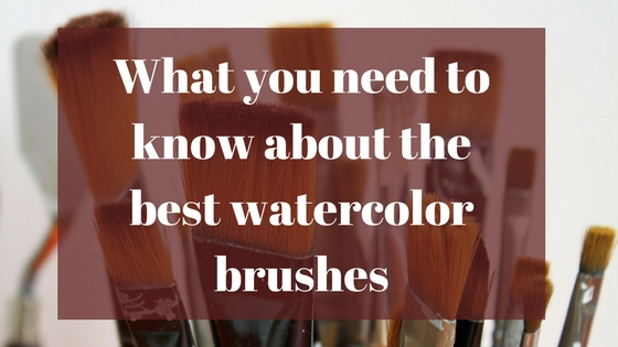 What you need to know about the best watercolor brushes