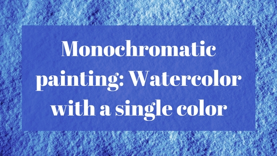 watercolor monocromatic