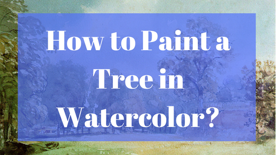 How to paint a tree in watecolor?