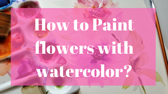 How to paint a flower with watercolors